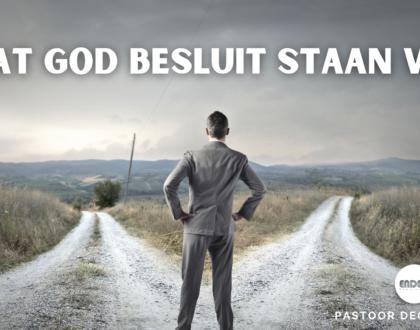 Wat God Besluit Staan Vas