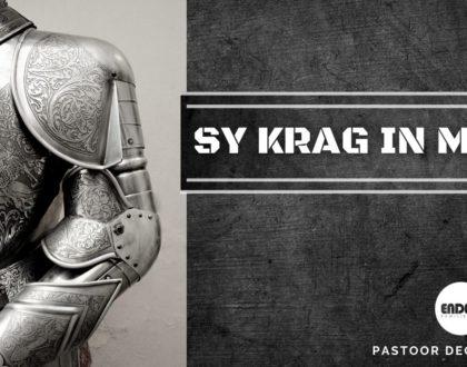 Sy krag in my...